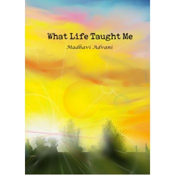 What Life Taught Me