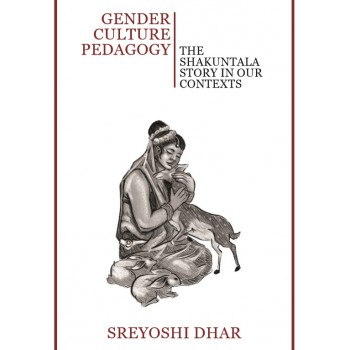 Gender Culture Pedagogy The Shakuntala Story In Our Contexts