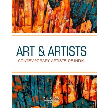Art and Artist : Contemporary Artists of India