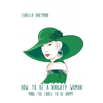 How To Be A Naughty Woman